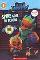 Spike Goes To School (super Monsters Level One Reader) - Penney, Shannon; Penney, Shannon; Penney, Shannon - ISBN: 9781338354959