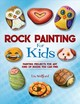 Rock Painting For Kids - Wellford, Lin - ISBN: 9781631582950
