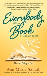 Everybody Has A Book Inside Of Them - Sabath, Ann Marie - ISBN: 9781632657657