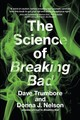 Science Of Breaking Bad - Trumbore, Dave; Nelson, Donna J. (professor Of Chemistry, University Of Okl... - ISBN: 9780262537155