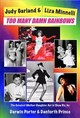 Judy Garland & Liza Minnelli, Too Many Damn Rainbows - Porter, Darwin; Prince, Danforth - ISBN: 9781936003693