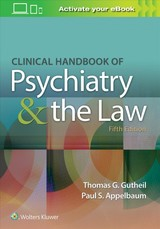 Clinical Handbook Of Psychiatry And The Law - APPELBAUM, PAUL S.; Gutheil, Thomas G. - ISBN: 9781496398055