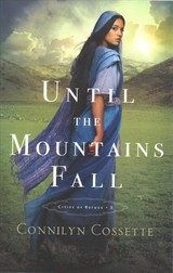 Until The Mountains Fall - Cossette, Connilyn - ISBN: 9780764219887