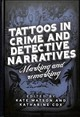 Tattoos In Crime And Detective Narratives - Watson, Kate (EDT)/ Cox, Katharine (EDT) - ISBN: 9781526128676