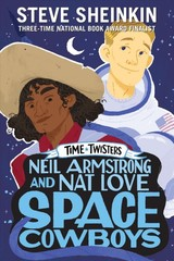 Neil Armstrong And Nat Love, Space Cowboys - Sheinkin, Steve - ISBN: 9781250152589