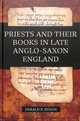 Priests And Their Books In Late Anglo-saxon England - Dyson, Gerald P. - ISBN: 9781783273669