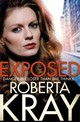 Exposed - Kray, Roberta - ISBN: 9780751561029