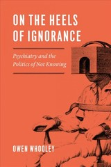 On The Heels Of Ignorance - Whooley, Owen - ISBN: 9780226616384