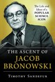 Ascent Of Jacob Bronowski - Sandefur, Timothy - ISBN: 9781633885264