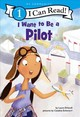 I Want To Be A Pilot - Driscoll, Laura - ISBN: 9780062432490