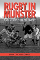 Rugby In Munster - O'callaghan, Liam - ISBN: 9781782053644