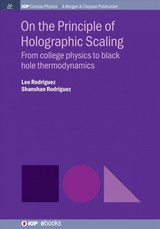 On The Principle Of Holographic Scaling - Rodriguez, Leo; Rodriguez, Mr Shanshan; Rodriguez, Mr Shanshan - ISBN: 9781643274737