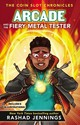 Arcade And The Fiery Metal Tester - Jennings, Rashad - ISBN: 9780310767459
