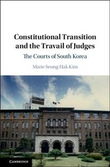 Constitutional Transition And The Travail Of Judges - Kim, Marie Seong-hak (st Cloud State University, Minnesota) - ISBN: 9781108474894