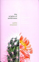 Origins Of Unfairness - O'connor, Cailin (associate Professor, Associate Professor, University Of California, Irvine) - ISBN: 9780198789970