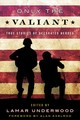 Only The Valiant - Underwood, Lamar - ISBN: 9781493037322