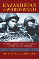 Kazakhstan In World War Ii - Carmack, Roberto J. - ISBN: 9780700628254