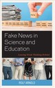 Fake News In Science And Education - Arnold, Rolf - ISBN: 9781475850499