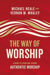 Way Of Worship - Neale, Michael; Whaley, Vernon - ISBN: 9780310104049
