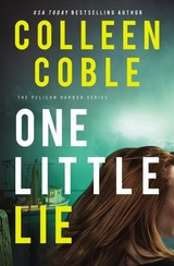 One Little Lie - Coble, Colleen - ISBN: 9780785228448