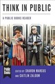 Think In Public - Marcus, Sharon (EDT)/ Zaloom, Caitlin (EDT) - ISBN: 9780231190091