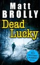 Dead Lucky - Brolly, Matt - ISBN: 9781848458000
