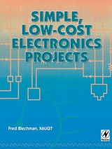 Simple, Low-cost Electronics Projects - Blechman, Fred - ISBN: 9780080517148
