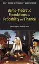 Game-theoretic Foundations For Probability And Finance - Vovk, Vladimir; Shafer, Glenn - ISBN: 9780470903056