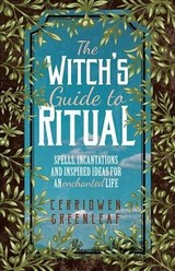 Witch's Guide To Ritual - Greenleaf, Cerridwen - ISBN: 9781642501704