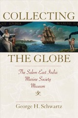 Collecting The Globe - Schwartz, George H. - ISBN: 9781625344724