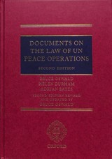 Documents On The Law Of Un Peace Operations - Bates, Adrian (barrister, Barrister, Victorian Bar); Durham, Helen (director Of International Law And Policy, Director Of International Law And Policy, International Committee Of The Red Cross); Oswald, Bruce (professor And Director, Professor And Director, University Of Melbourne And The Asia Pacific Centre For Military Law) - ISBN: 9780198757283