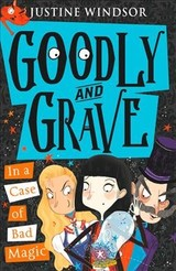 Goodly And Grave In A Case Of Bad Magic - Windsor, Justine - ISBN: 9780008294274