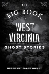 Big Book Of West Virginia Ghost Stories - Visionary Living, Inc. - ISBN: 9781493043989