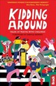 Kidding Around - Murphy, Dervla - ISBN: 9781784771058