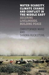 Water Scarcity, Climate Change And Conflict In The Middle East - Ruckstuhl, Sandra; Ward, Christopher - ISBN: 9781784537760