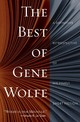 Best Of Gene Wolfe The - Wolfe, Gene - ISBN: 9781250618580