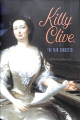 Kitty Clive, Or The Fair Songster - Joncus, Berta - ISBN: 9781783273461