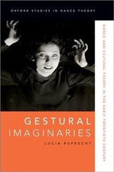 Gestural Imaginaries - Ruprecht, Lucia (director Of Studies In Modern And Medieval Languages, Director Of Studies In Modern And Medieval Languages, Emmanuel College, University Of Cambridge) - ISBN: 9780190659387