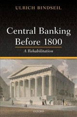 Central Banking Before 1800 - Bindseil, Ulrich (director General Of Market Operations, Director General Of Market Operations, European Central Bank) - ISBN: 9780198849995
