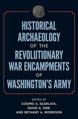 Historical Archaeology Of The Revolutionary War Encampments Of Washington's Army - Sgarlata, Cosimo A. (EDT)/ Orr, David G. (EDT)/ Morrison, Bethany A. (EDT) - ISBN: 9780813056401