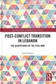 Post-conflict Transition In Lebanon - Comaty, Lyna - ISBN: 9781138230415