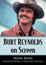 Burt Reynolds On Screen - Byrne, Wayne - ISBN: 9781476674988