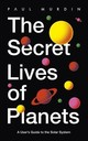 Secret Lives Of Planets - Murdin, Paul - ISBN: 9781529319415