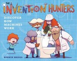 The Invention Hunters Discover How Machines Work - Briggs, Korwin - ISBN: 9780316436793