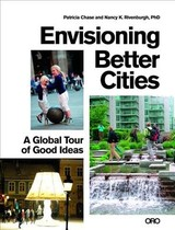 Envisioning Better Cities - Rivenburgh, Nancy; Chase, Patricia - ISBN: 9781941806548