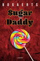 Sugar Daddy - Willy  Bogaerts - ISBN: 9789401464635