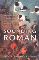 Sounding Roman - Seeman, Sonia Tamar (associate Professor Of Ethnomusicology, Associate Prof... - ISBN: 9780199949243