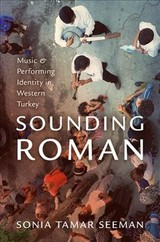 Sounding Roman - Seeman, Sonia Tamar (associate Professor Of Ethnomusicology, Associate Professor Of Ethnomusicology, University Of Texas, Austin) - ISBN: 9780199949267