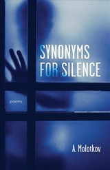 Synonyms For Silence - Molotkov, Anatoly - ISBN: 9781946724144
