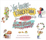 Your Amazing Digestion From Mouth Through Intestine - Settel, Joanne - ISBN: 9781481486880